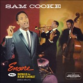 Sam Cooke: Encore/Songs by Sam Cooke