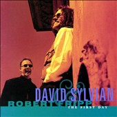 David Sylvian/Robert Fripp: The First Day