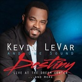 Kevin Levar: Destiny! Live at the Dream Center and More...