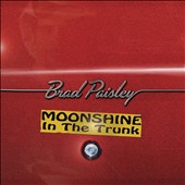 Brad Paisley: Moonshine in the Trunk *