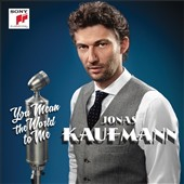You Mean the World to Me / Jonas Kaufmann, tenor