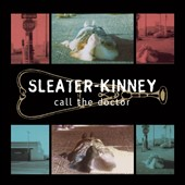 Sleater-Kinney: Call the Doctor [Slipcase]