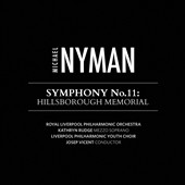 Michael Nyman: Symphony No. 11, 'Hillsborough Memorial' / Kathryn Rudge, mz.; Liverpool Boys Choir & Royal PO; Vicent