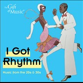 Various Artists: I Got Rhythm: Music From the 20s & 30s