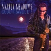 Marion Meadows: Soul Traveler [1/20]