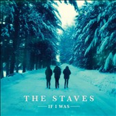 The Staves: If I Was [Slipcase]