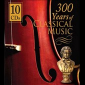 300 Years of Classical Music [Sonoma]