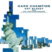 Art Blakey: Hard Champion *