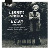 Allegretto Spiritoso: Best of Liv Glaser, fortepiano. Songs & piano pieces by Mozart, Schubert, Clementi, Schumann, Brahms, Grieg, Ravel / Helene Wold, soprano; Per Vollestad, baritone
