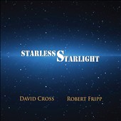 David Cross (Violin/Keyboards)/Robert Fripp: Starless Starlight [Digipak] *