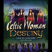Celtic Woman: Destiny *