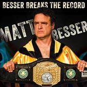Matt Besser: Besser Breaks The Record [Digipak]
