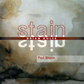 Brian Hulse: Stain / Paul Bhasin