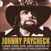 Johnny Paycheck: Take This Job & Shove It [The Definitive Collection] [5/6] *