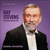 Ray Stevens: Just a Closer Walk with Thee: Gospel Favorites [6/17] *