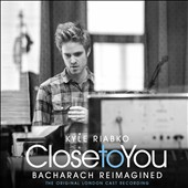 Kyle Riabko: Close to You: Bacharach Reimagined [7/1]