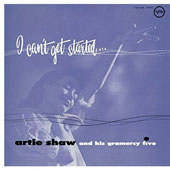 Artie Shaw: I Can't Get Started