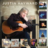 Justin Hayward (Vocals/Guitar): All the Way *