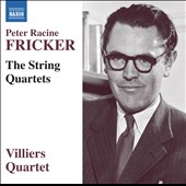 Peter Racine Fricker (1920-1990): The String Quartets / Villiers Quartet