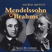 Gloriae Dei Cantores - Mendelssohn, Brahms: Sacred Motets