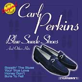 Carl Perkins (Rockabilly): Blue Suede Shoes and Other Hits