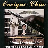 Enrique Chia (Piano/Composer): Piano Inolvidable (Unforgettable Piano)