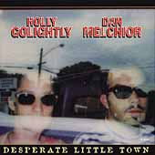 Dan Melchior/Holly Golightly: Desperate Little Town