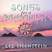 Lee Eisentein/Lee Eisenstein: Songs for a Dreamer
