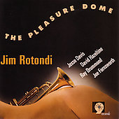 Jim Rotondi (Trumpet): The Pleasure Dome