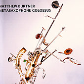 Matthew Burtner: Metasaxophone Colossus *