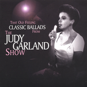 Judy Garland: That Old Feeling: Classic Ballads from The Judy Garland Show