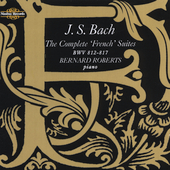 Bach: French Suites 1 - 6, BWV 812-817 / Bernard Roberts