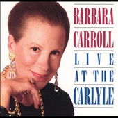 Barbara Carroll: Live at the Carlyle