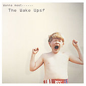 Wake Ups: Wanna Meet the Wake Ups