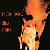 Michael Pickett: Blues Money