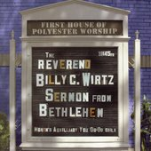 Billy C. Wirtz: Sermon from Bethlehem