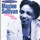 Maxine Sullivan: Say It With a Kiss