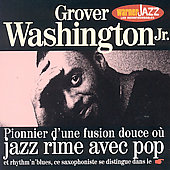 Grover Washington, Jr.: Les Incontournables [Remaster]