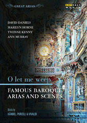 'O Let Me Weep' - Famous baroque Arias and Scenes by Vivaldi, Handel, Purcell / Marilyn Horne, David Daniels, Yvonne Kenny, Ann Murray [DVD]