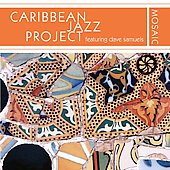Caribbean Jazz Project/Dave Samuels: Mosaic