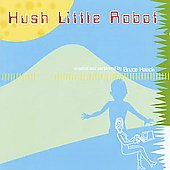Bruce Haack: Hush Little Robot