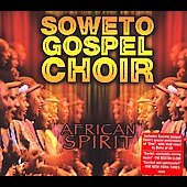 The Soweto Gospel Choir: African Spirit [Digipak]