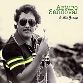 Arturo Sandoval: And His Group