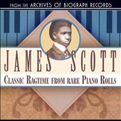 James Scott (Composer): Classic Ragtime from Rare Piano Rolls