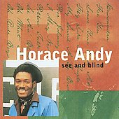 Horace Andy: See and Blind