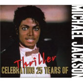 Michael Jackson: Celebrating 25 Years of Thriller [Box]