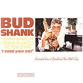 Bud Shank: I Told You So