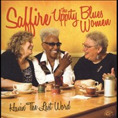 Saffire -- The Uppity Blues Women: Havin' the Last Word *