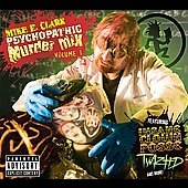 Various Artists: Mike E. Clark Psychopathic Murder Mix [PA] [Digipak]