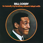 Bill Cosby: To Russell, My Brother, Whom I Slept With [CD]